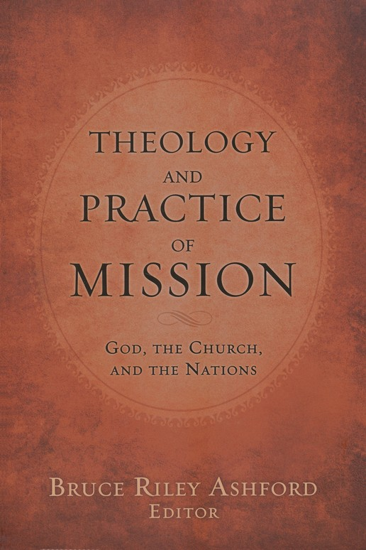 Theology and Practice of Mission: God, the Church, and the Nations
