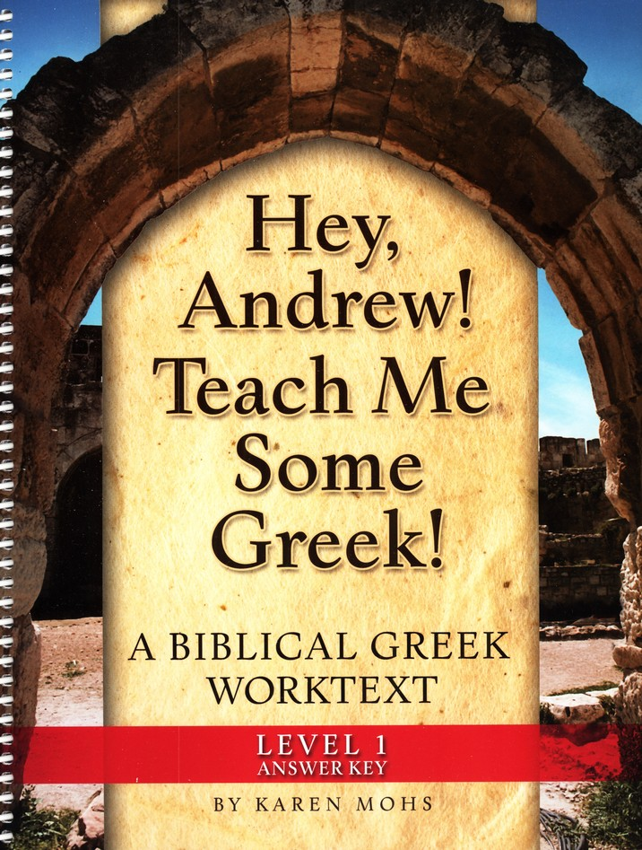 Hey, Andrew! Teach Me Some Greek! Level One Full Text Answer Key