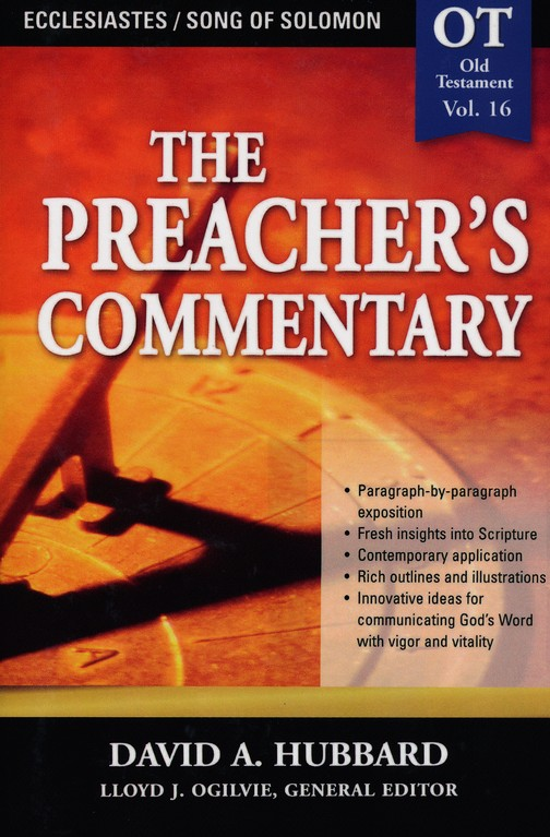 The Preacher's Commentary Vol 16:  Ecclesiastes/Song of Solomon