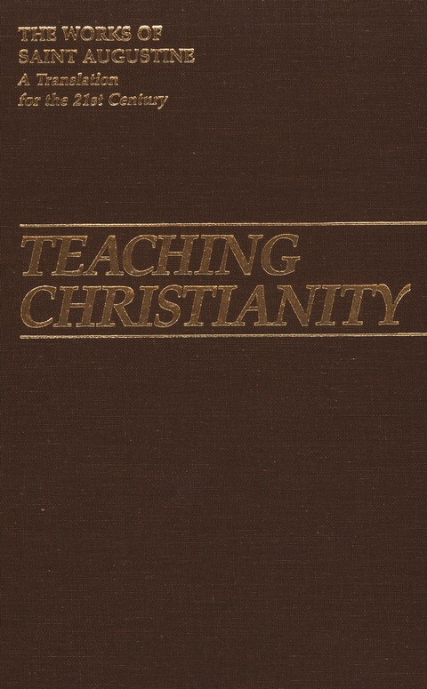 Teaching Christianity (The Works of Saint Augustine)