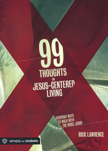 99 Thoughts on Jesus-Centered Living