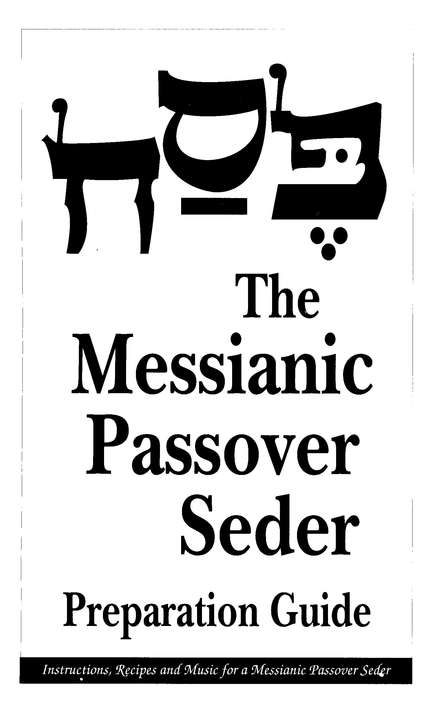 4862: The Messianic Passover Seder, Preparation Guide