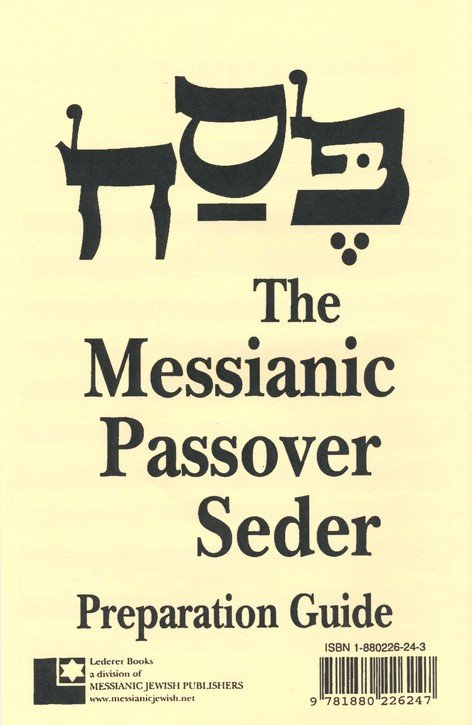 The Messianic Passover Seder, Preparation Guide