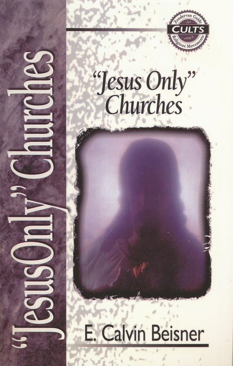 Jesus Only Movement Zondervan Guide to Cults & Religious Movements Series