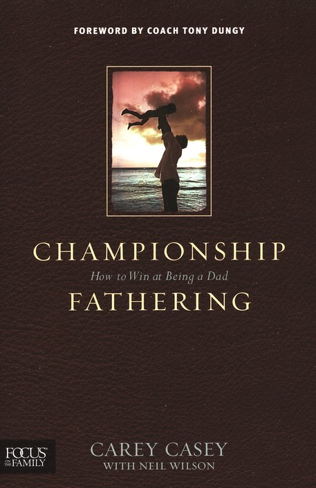 Championship Fathering: How to Win at Being a Dad