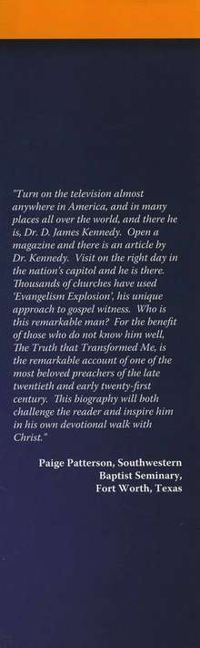 The Truth That Transformed Me: The Life of D. James Kennedy