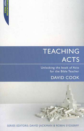 Teaching Acts: Unlocking the Book of Acts for the Bible Teacher