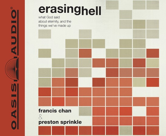 Erasing Hell: What God Said About Eternity and the Things We Make Up - unabridged audiobook on CD