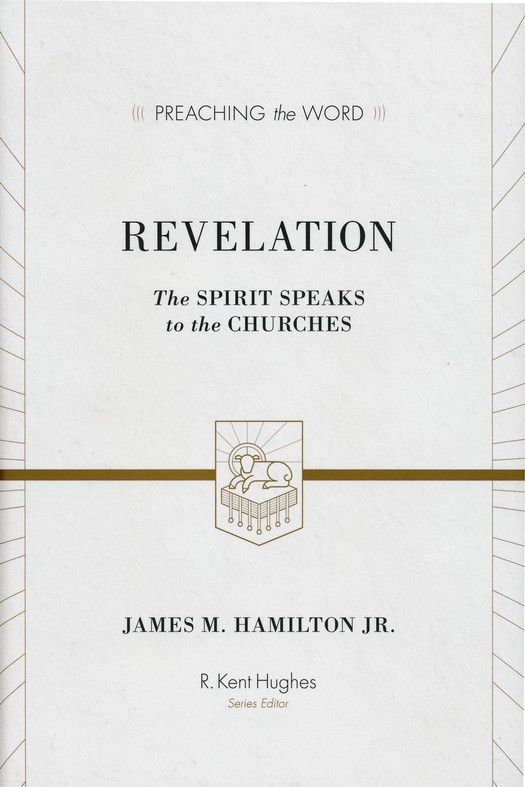 Revelation: The Spirit Speaks to the Churches (Preaching the Word)