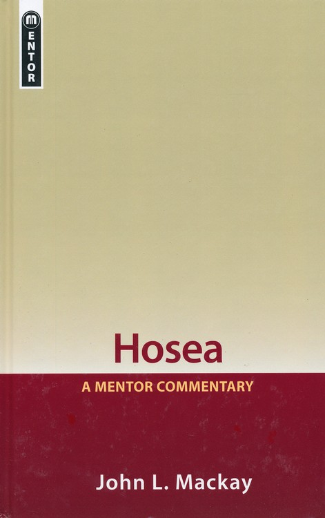 Hosea: A Mentor Commentary