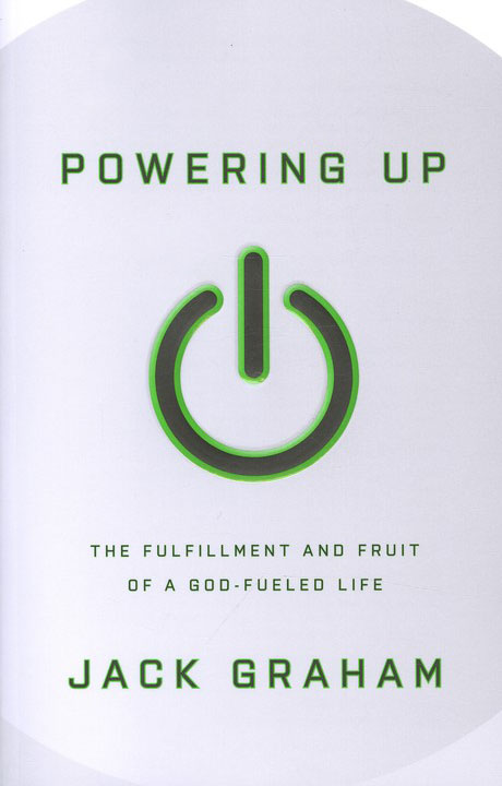 Powering Up: The Fulfillment and Fruit of a God-Fueled Life