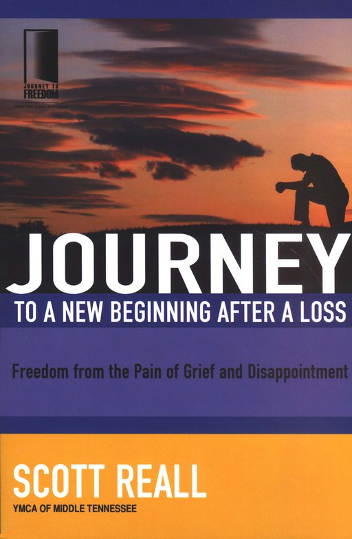 Journey to a New Beginning After a Loss: Freedom from the Pain of Grief and Disappointment