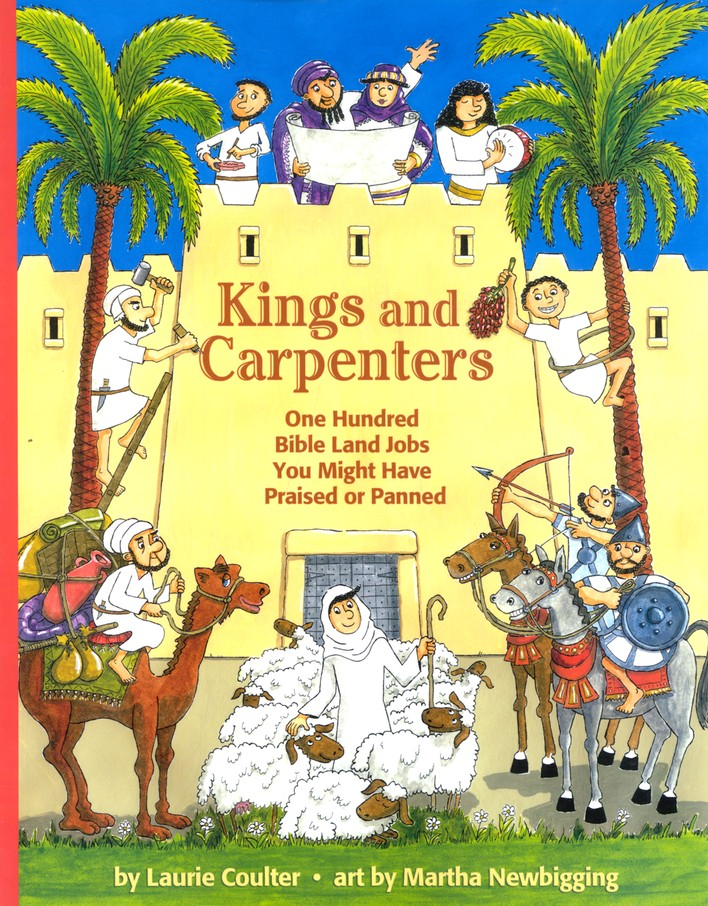 Kings and Carpenters: One Hundred Bible Land Jobs You Might Have Praised or Panned
