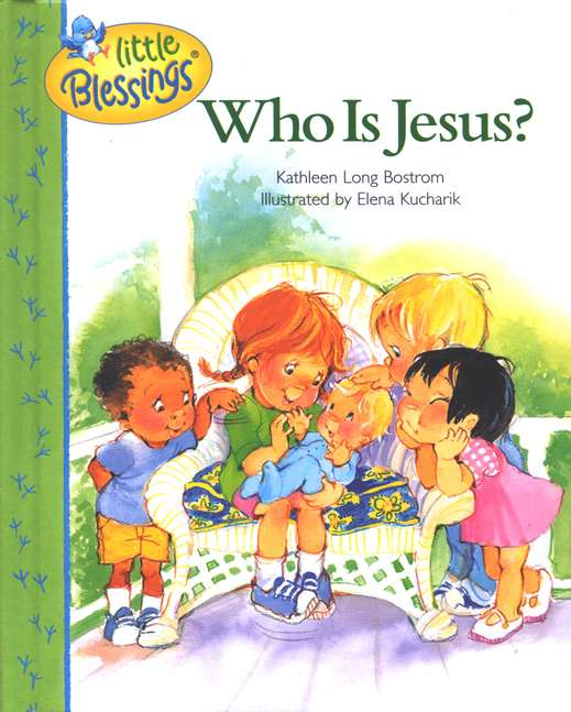 Little Blessings: Who is Jesus?