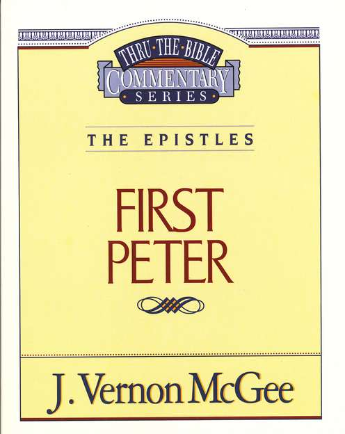 First Peter: Thru the Bible