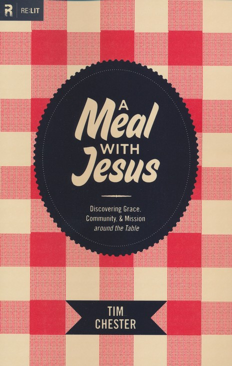A Meal with Jesus: Discovering Grace, Community, and Mission around the Table