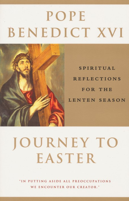 Journey to Easter: Spiritual Reflections for the Lenten Season