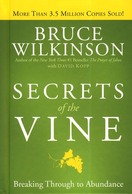 Secrets of the Vine: Breaking Through to Abundance