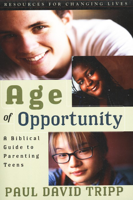 Age of Opportunity: A Biblical Guide to Parenting Teens, Second Edition with Study Guide