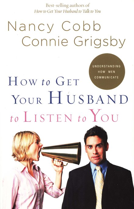 How to Get Your Husband to Listen to You: Understanding