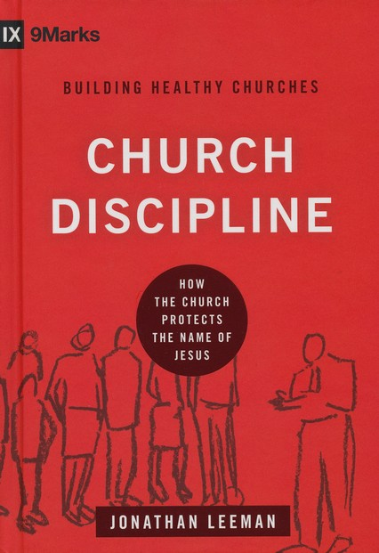 Church Discipline: How the Church Protects the Name of Jesus