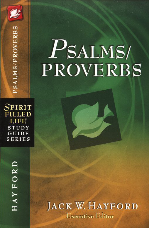 Spirit-Filled Life Study Guide: Psalms/Proverbs