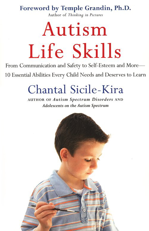 Autism Life Skills: From Communication and Safety to Self-Esteem and More