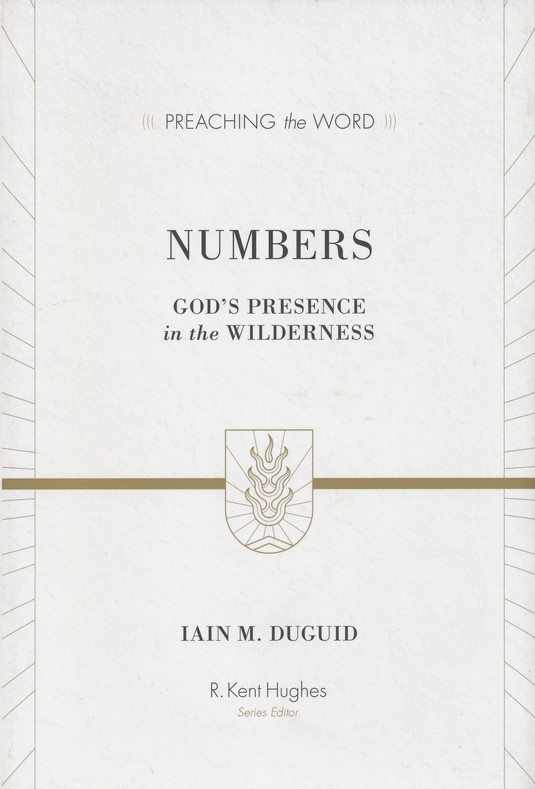 Numbers: God's Presence in the Wilderness (Preaching the Word)