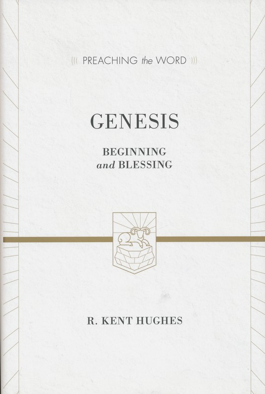 Genesis: Beginning and Blessing (Preaching the Word)