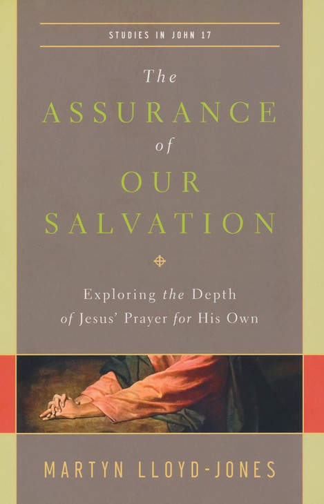 The Assurance of Our Salvation: Exploring the Depth of Jesus' Prayer for His Own