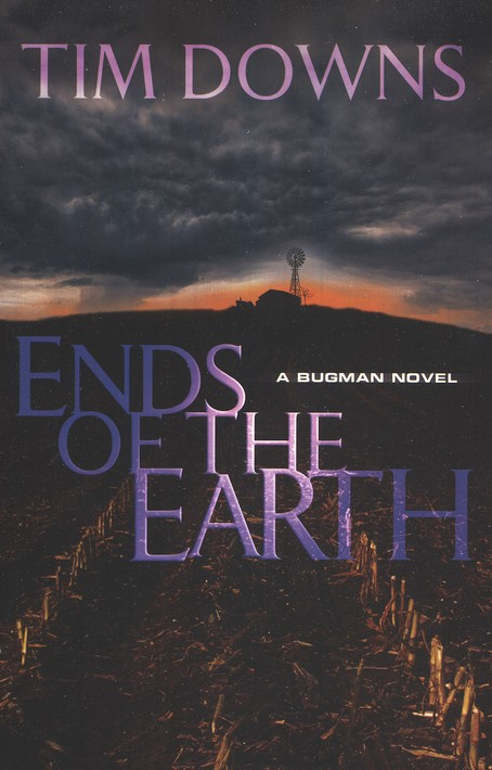 Ends of the Earth, A Bug Man Series #5