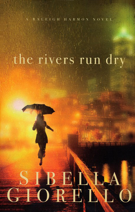 The Rivers Run Dry - The Raleigh Harmon Series #1