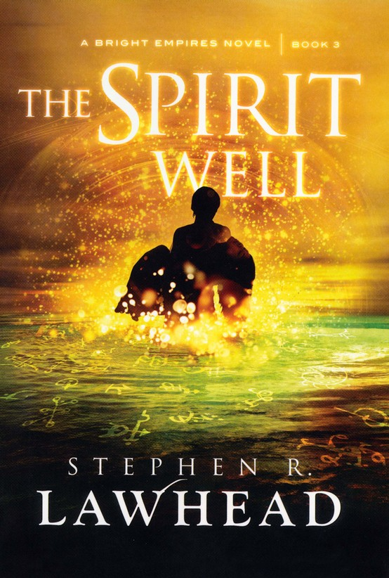 The Spirit Well, Bright Empires Series #3