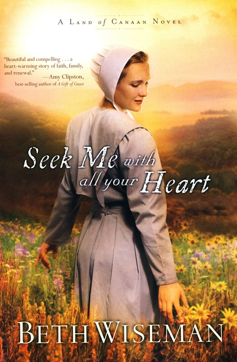 Seek Me with All Your Heart, Land of Canaan Series #1