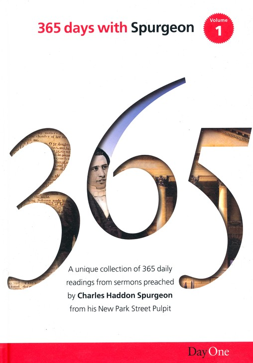 365 Days with C H Spurgeon, Volume 1: A Unique Collection of 365 Daily Readings from Sermons Preached by Charles Haddon Spurgeon from His New Park Street Pulpit
