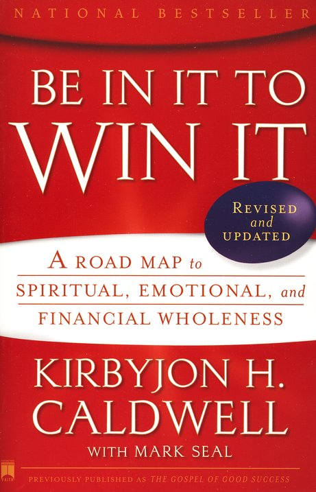 Be in It to Win: A Road Map to Spiritual, Emotional, and Financial Wholeness