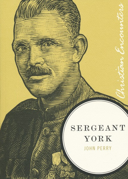 Sergeant York: Christian Encounters Series