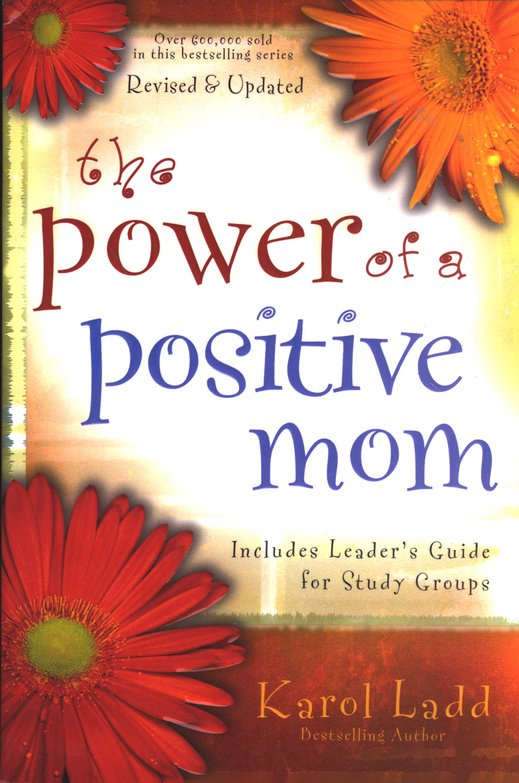 The Power of a Positive Mom, Revised Edition