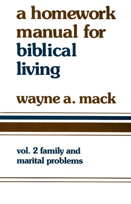 Homework Manual for Biblical Living: Family & Marital  Problems Volume 2