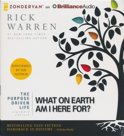 The Purpose Driven Life: What on Earth am I Here For?, expanded edition - unabridged audiobook on CD