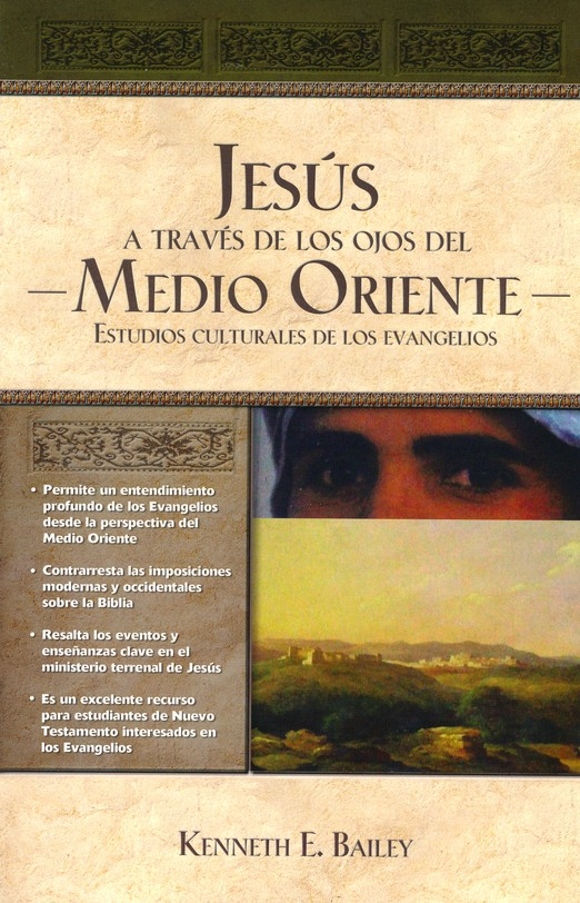 Jesús a Través de los Ojos del Medio Oriente  (Jesus Through Middle Eastern Eyes)