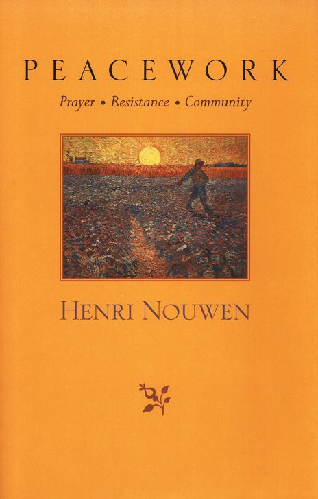 Peacework: Prayer, Resistance, Community