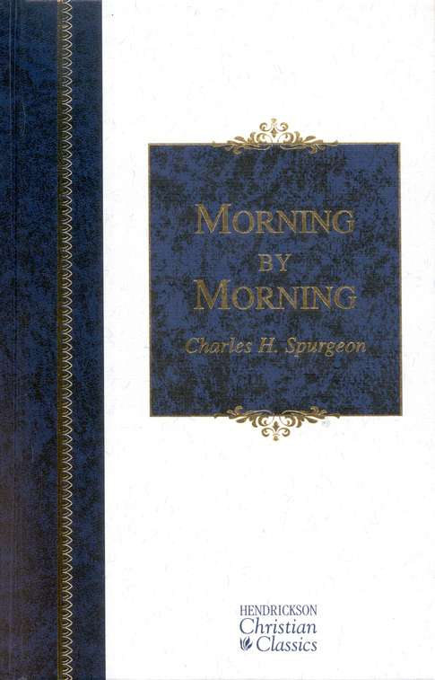 Morning by Morning: Henrickson Christian Classics