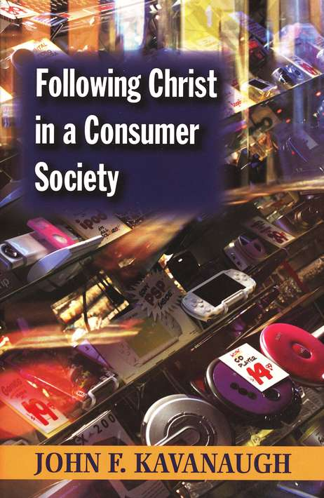 Following Christ in a Consumer Society: 25th Anniversary Edition