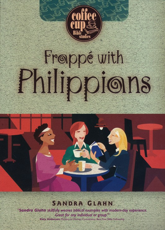 Coffee Cup Bible Studies Series: Frappe' with Philippians