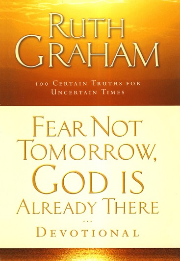Fear Not Tomorrow, God Is Already There, Devotional