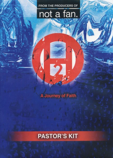 H2O: A Journey of Faith (The Pastor's Kit)