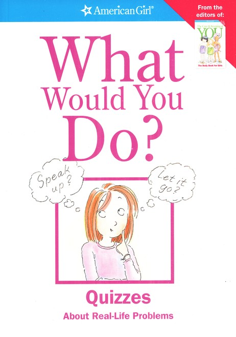 What Would You Do?: Quizzes About Real-Life Problems
