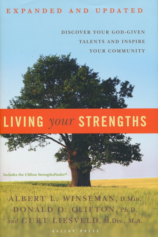 Living Your Strengths: Discover Your God-given Talents and Inspire Your Community, Expanded and Updated
