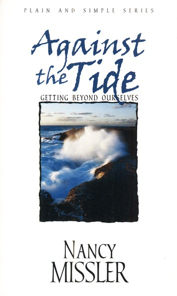 Against the Tide: Getting Beyond Ourselves